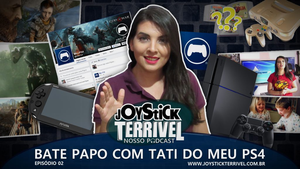 Joystick Terrível Podcast 02 - Bate Papo com Tati do Meu PS4