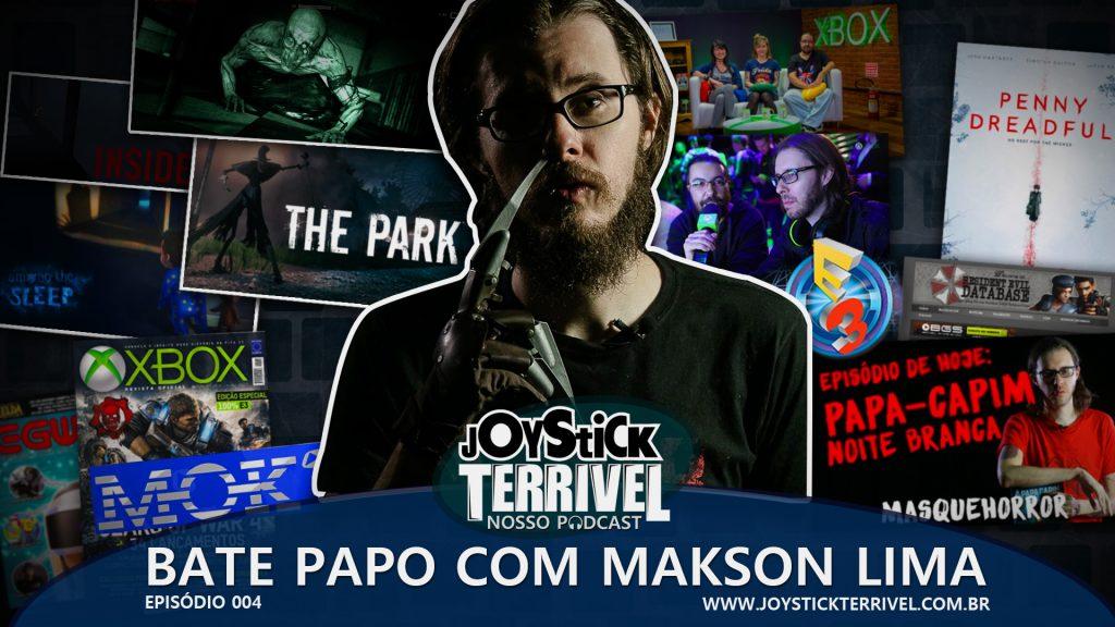 Podcast 4 - Bate Papo com Makson Lima